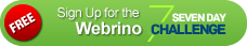 Signup for the Webrino 7-Day Challenge